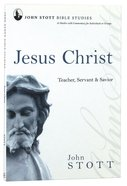 Jesus Christ (John Stott Bible Studies Series) Paperback