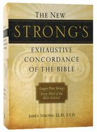 New Strong's Largest Print Exhaustive Concordance of the Bible (Kjv Based)