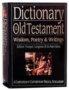 Dictionary of the Old Testament Wisdom, Poetry and Writings Hardback
