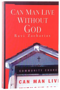 Can Man Live Without God? (Contemporary Classics Series)