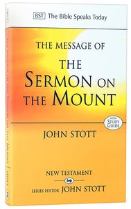 The Message of the Sermon on the Mount (Bible Speaks Today Series)