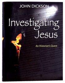 Investigating Jesus: An Historians Quest