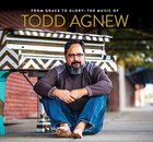 From Grace to Glory: Music of Todd Agnew CD