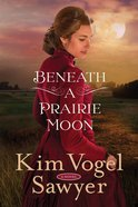 Beneath a Prairie Moon Paperback
