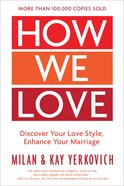 How We Love: Discover Your Love Style, Enhance Your Marriage (Expanded Edition) Paperback