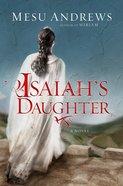 Isaiah's Daughter Paperback