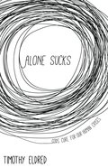Alone Sucks: Gods Cure For Our Human Crises Paperback