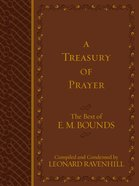 Treasury of Prayer: The Best of E.M. Bounds (Compiled And Condensed) Imitation Leather