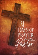 31 Days of Prayer For My Pastor Paperback