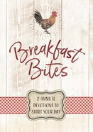Breakfast Bites: 2-Minute Devotions to Start Your Day Hardback