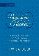 Raindrops From Heaven - Gentle Reminders of God's Power, Presence and Purpose (365 Daily Devotions Series) Imitation Leather