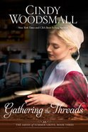Gathering the Threads (#03 in Amish Of Summer Grove Series) Paperback