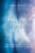 Follow the Cloud: Hearing God's Voice One Next Step At a Time Paperback
