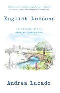 English Lessons: The Crooked Path of Growing Toward Faith Paperback