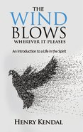 The Wind Blows Wherever It Pleases eBook