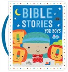 Bible Stories For Boys (Padded Board Book With Handle)