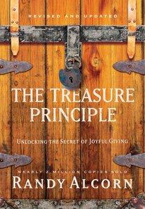 The Treasure Principle: Unlocking the Secret of Joyful Giving (And Edition)