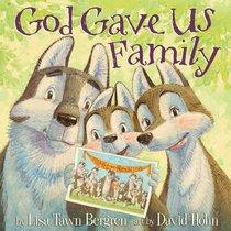 God Gave Us Family (God Gave Us Series)