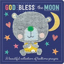 God Bless the Moon: A Beautiful Collection of Bedtime Prayers