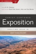 Exalting Jesus in Deuteronomy (Christ Centered Exposition Commentary Series) Paperback