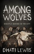Among Wolves: Disciple-Making in the City Paperback