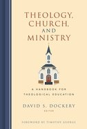 Theology, Church, and Ministry Hardback
