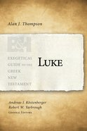Luke (Exegetical Guide To The Greek New Testament Series)