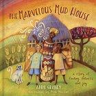 The Marvelous Mud House Hardback