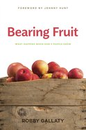 Bearing Fruit: What Happens When God's People Grow Paperback