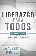 Liderazgo Para Todos: 25 Principios Para Un Liderazgo Relevante Paperback
