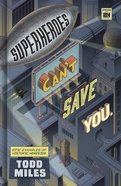 Superheroes Can't Save You: Epic Examples of Historic Heresies Hardback