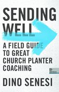 Sending Well: A Field Guide to Great Church Planter Coaching
