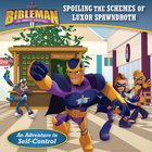 Bibleman: Spoiling the Schemes of Luxor Spawndroth Paperback