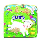Tell Me About Easter (Die-cut) Board Book