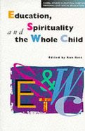 Education Spirituality and the Whole Child