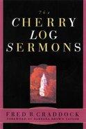 The Cherry Log Sermons Paperback