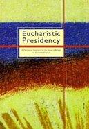 Eucharistic Presidency Paperback