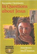 In Questions About Jesus (Key Stage 2) (Encounter Christianity Series) Paperback