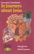 In Journeys About Jesus (Key Stage 2) (Encounter Christianity Series)
