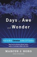 Days of Awe and Wonder: How to Be a Christian in the Twenty-First Century Paperback
