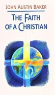 The Faith of a Christian Paperback