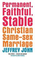 Permanent, Faithful, Stable: Christian Same-Sex Marriage