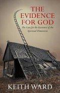 The Evidence For God Hardback
