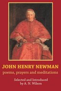 John Henry Newman: Prayers, Poems, Meditations Paperback