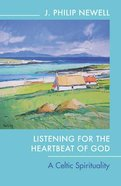 Listening For the Heartbeat of God Reissue: A Celtic Spirituality