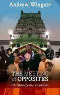 The Meeting of Opposites: Hindus and Christians in the West Paperback