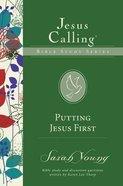 Putting Jesus First (Jesus Calling Bible Study Series) Paperback