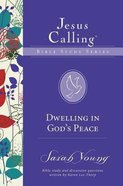 Dwelling in God's Peace (Jesus Calling Bible Study Series)