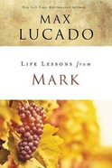 Mark (Life Lessons With Max Lucado Series) Paperback