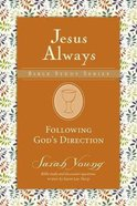 Following God's Guidance (Jesus Always Bible Studies Series) Paperback